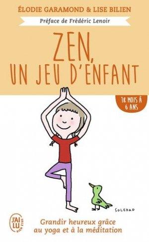 Zen, un jeu d'enfant 18 mois - 6 ans - J'ai lu - 9782290158708 -