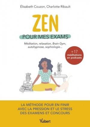 Zen pour mes exams - Vuibert - 9782311207934 -
