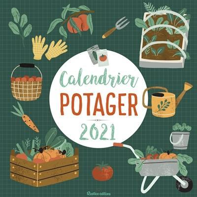 Calendrier Du Potager 2021 Calendrier Potager. Edition 2021 Robert ELGER Rustica