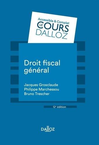 Droit fiscal général 8e édition - Jacques Grosclaude,Philippe Marchessou