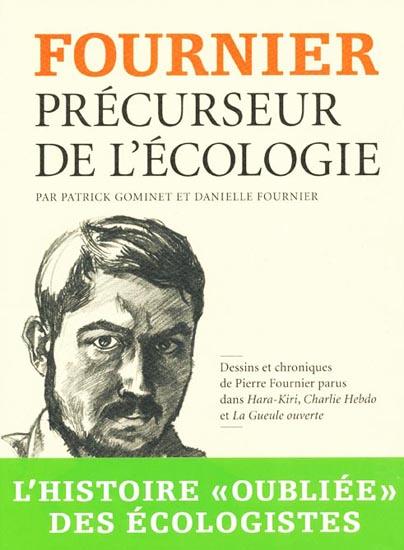 Fournier, précurseur de l'écologie - Patrick Gominet,Danielle Fournier