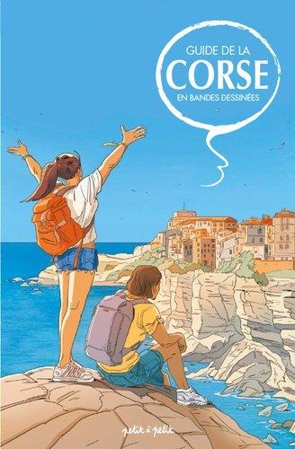 Guide De La Corse En Bandes Dessinees Berthocchini Petit A Petit