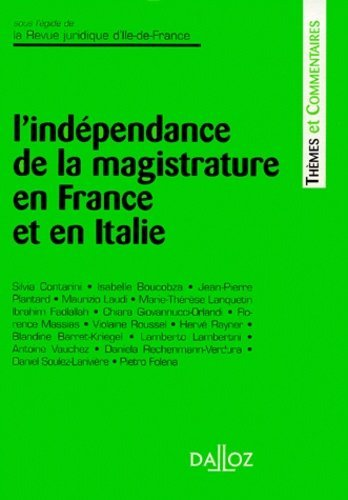 L'indépendance de la magistrature en France et en Italie. Actes du Colloque de l'Université de Paris X-Nanterre, les 3 et 4 avril 1998 - Collectif
