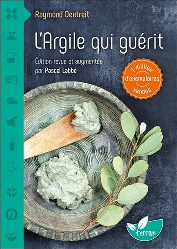 L Argile Qui Guerit Raymond Dextreit De Terran 9782359811216