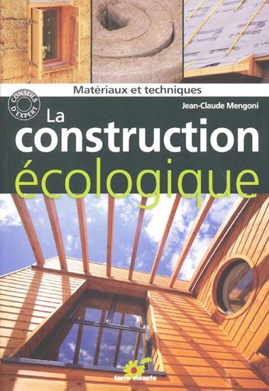 La Construction Ecologique Materiaux Et Techniques Terre Vivante
