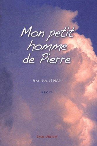 Mon Petit Homme De Pierre Jean Luc Le Nan Skol Vreizh