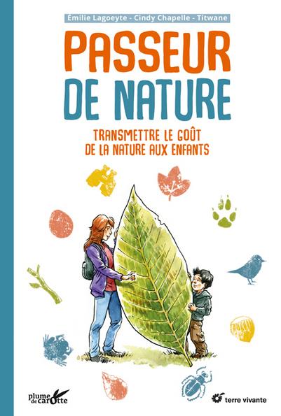 Passeur De Nature Transmettre Le Gout De La Nature Aux Enfants