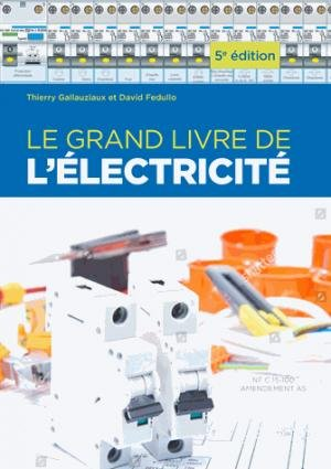 le grand livre de l 39 lectricit david fedullo 9782212676068 eyrolles electricit eclairage. Black Bedroom Furniture Sets. Home Design Ideas