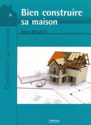 bien construire sa maison henri renaud 9782212132298 eyrolles construire sa maison dessins. Black Bedroom Furniture Sets. Home Design Ideas