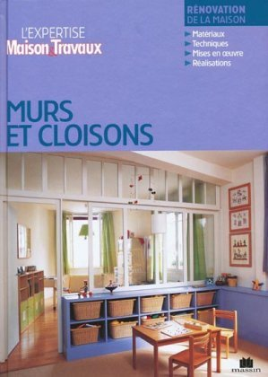 murs et cloisons catherine levard 9782707206725 massin l 39 expertise maisons et travaux murs. Black Bedroom Furniture Sets. Home Design Ideas