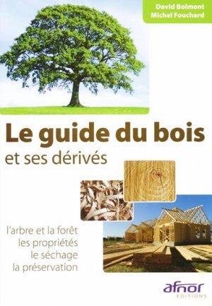 Le guide du bois et ses d riv s david bolmont michel fouchard 9782124652556 afnor maisons en - Bois et derive ...