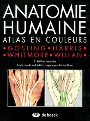 anatomie humaine atlas en couleurs gosling harris whitmore willan 9782804142582 de boeck. Black Bedroom Furniture Sets. Home Design Ideas