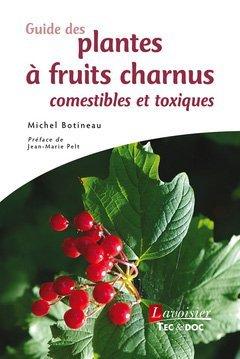 Guide Des Plantes Fruits Charnus Comestibles Et Toxiques