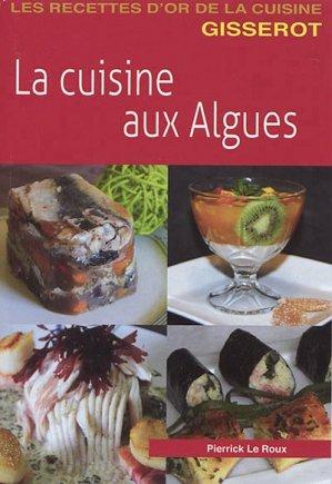 La Cuisine Aux Algues Pierrick Le Roux Jean Paul Gisserot