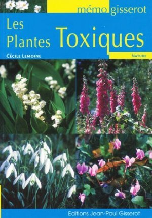 les plantes toxiques c cile lemoine 9782755800425 jean paul gisserot m mo gisserot plantes. Black Bedroom Furniture Sets. Home Design Ideas