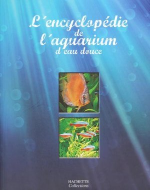 l 39 encyclop die de l 39 aquarium d 39 eau douce collectif 9782013303903 hachette cr ation et. Black Bedroom Furniture Sets. Home Design Ideas